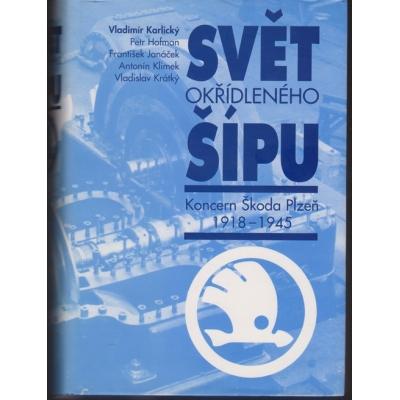Svět okřídleného šípu - koncern Škoda Plzeň 1918-1945
