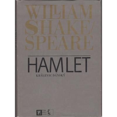 William Shakespeare: Hamlet - Králevic Dánský