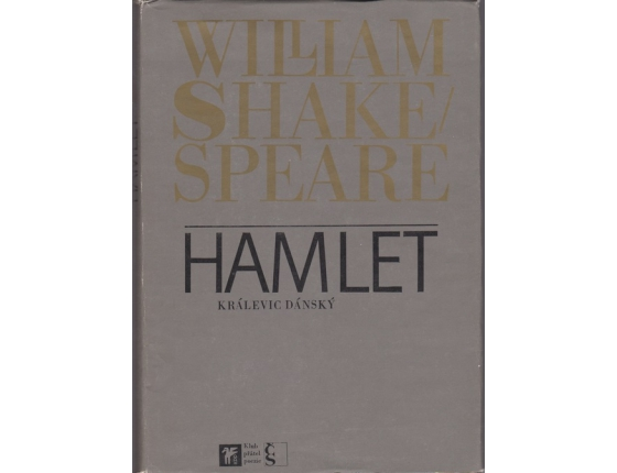 William Shakespeare: Hamlet - Králevic Dánský