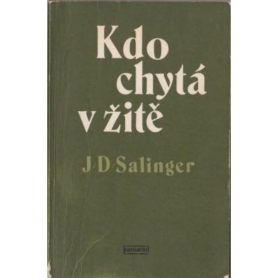 Kdo chytá v žitě / Jerome David Salinger