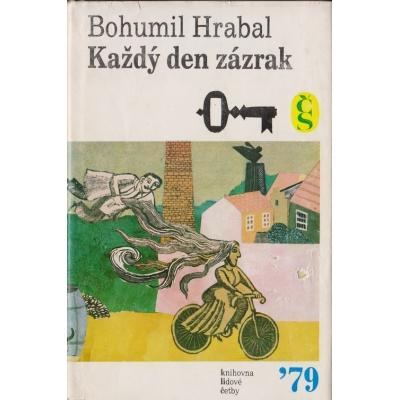 Každý den zázrak / Bohumil Hrabal (1979)