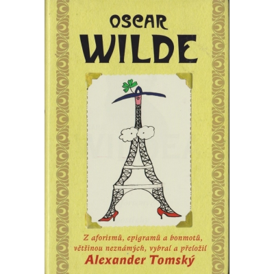 Z aforismů, epigramů a bonmotů / Oscar Wilde (2008)