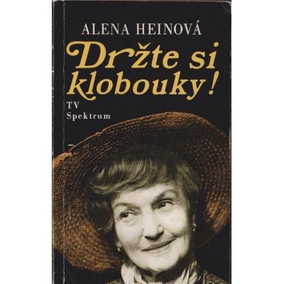 Držte si klobouky! / Alena Heinová (1991)