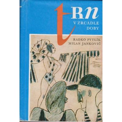 Trn v zrcadle doby / Radko Pytlík, Milan Jankovič (1984)